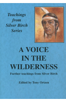 A Voice in the Wilderness: The Teachings of Silver Birch
