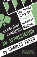 Geraldine Cummins: An Appreciation