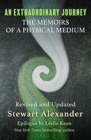 An Extraordinary Journey: The Memoirs of a Physical Medium