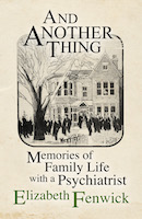 And Another Thing: Memories of Family Life with a Psychiatrist