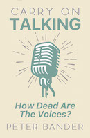 Carry On Talking: How Dead Are the Voices?