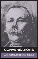 Conversations with Arthur Conan Doyle by Arthur Conan Doyle with ...