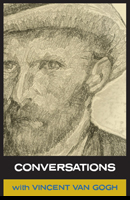Conversations with Vincent Van Gogh