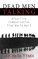 Dead Men Talking: Afterlife Communication from World War I
