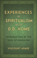Experiences in Spiritualism with DD Home