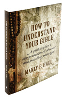 How To Understand Your Bible: A Philosopher's Interpretation of Obscure and Puzzling Passages