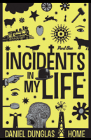 Incidents in My Life