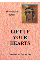 Lift up your Hearts: The Teachings of Silver Birch