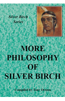 More Philosophy of Silver Birch