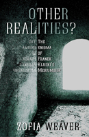 Other Realities?: The enigma of Franek Kluski's mediumship