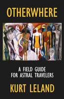 Otherwhere: A Field Guide for Astral Travelers