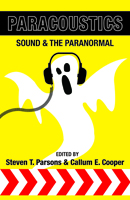 Paracoustics: Sound & the Paranormal