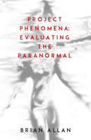 Project Phenomena: Evaluating the Paranormal