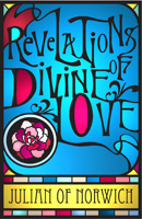 Revelations of Divine Love: A 2011 Edition