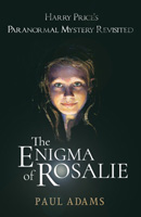 The Enigma of Rosalie: Harry Price's Paranormal Mystery Revisited