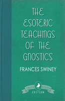 The Esoteric Teachings of the Gnostics
