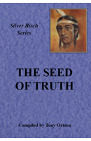 The Seed of Truth: More Teachings From Silver Birch