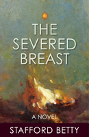 The Severed Breast: A Novel