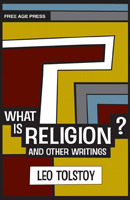 What is Religion? And Other Writings