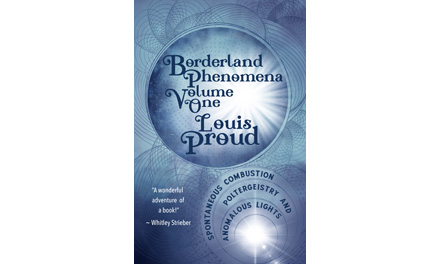 <i>Borderland Phenomena Volume One: Spontaneous Combustion, Poltergeistry and Anomalous Lights</i> by Louis Proud