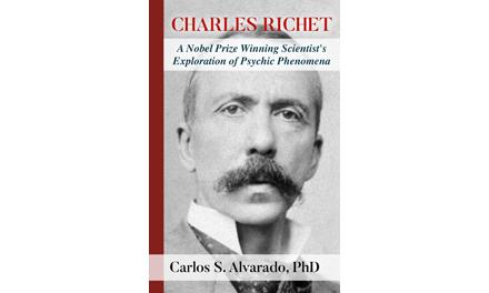 <i>Charles Richet: A Nobel Prize Winning Scientist's Exploration of Psychic Phenomena</i>