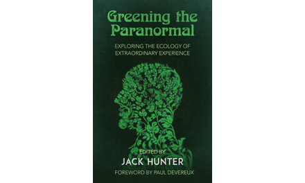 <i>Greening the Paranormal: Exploring the Ecology of Extraordinary Experience</i> by Jack Hunter