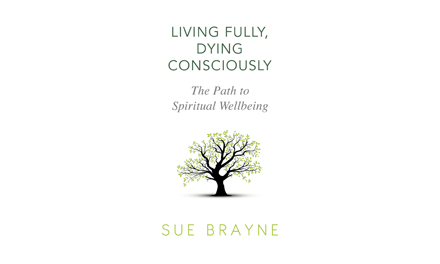 <i>Living Fully, Dying Consciously: The Path to Spiritual Wellbeing</i>