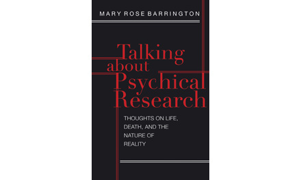 <i>Talking About Psychical Research: Thoughts on Life, Death and the Nature of Reality</i> by Mary Rose Barrington