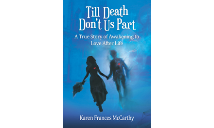 Till Death Don't Us Part: A True Story of Awakening to Love After Life
