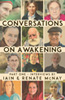 Conversations on Awakening: Part One