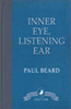 Inner Eye, Listening Ear: An Exploration into Mediumship