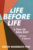 Life Before Life: Is There Life Before Birth? 750 Cases of Hypnosis
