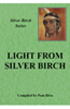 Light From Silver Birch: Teachings From Silver Birch