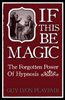 If This be Magic: The Forgotten Power of Hypnosis