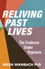 Reliving Past Lives: The Evidence Under Hypnosis