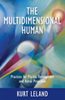 The Multidimensional Human: Practices for Psychic Development and Astral Projection