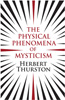 The Physical Phenomena of Mysticism
