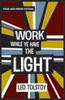 Work While Ye Have the Light